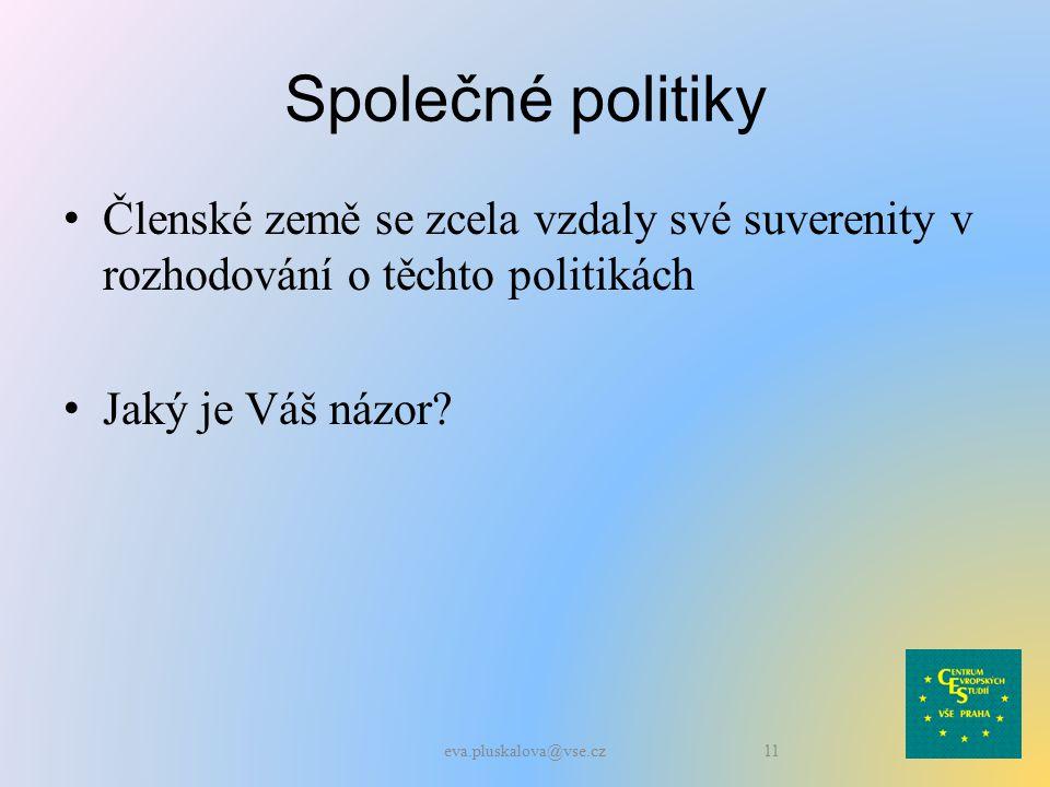 Společné politiky Členské země se zcela vzdaly své suverenity v rozhodování o těchto politikách Jaký je Váš názor.