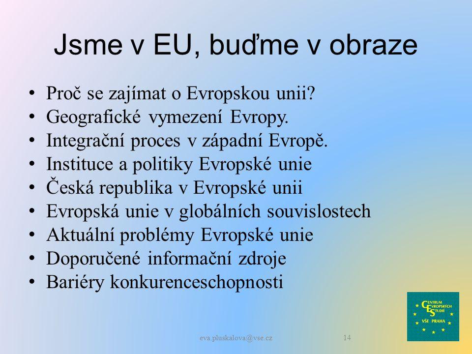 Jsme v EU, buďme v obraze Proč se zajímat o Evropskou unii.