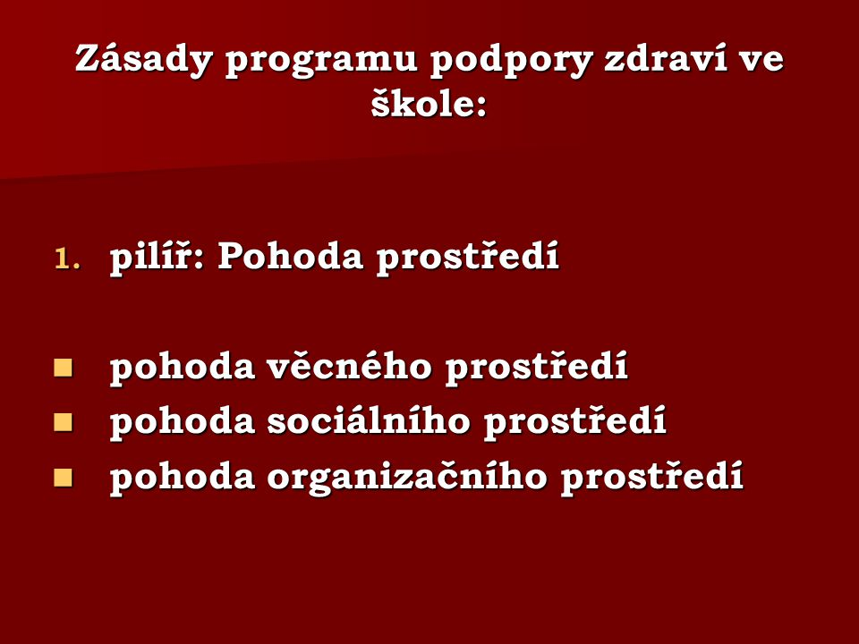 Zásady programu podpory zdraví ve škole: 1.