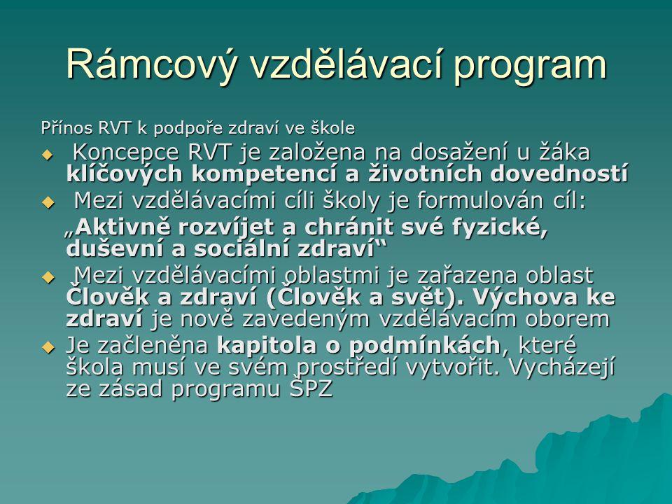 Rámcový vzdělávací program Přínos RVT k podpoře zdraví ve škole  Koncepce RVT je založena na dosažení u žáka klíčových kompetencí a životních dovedno