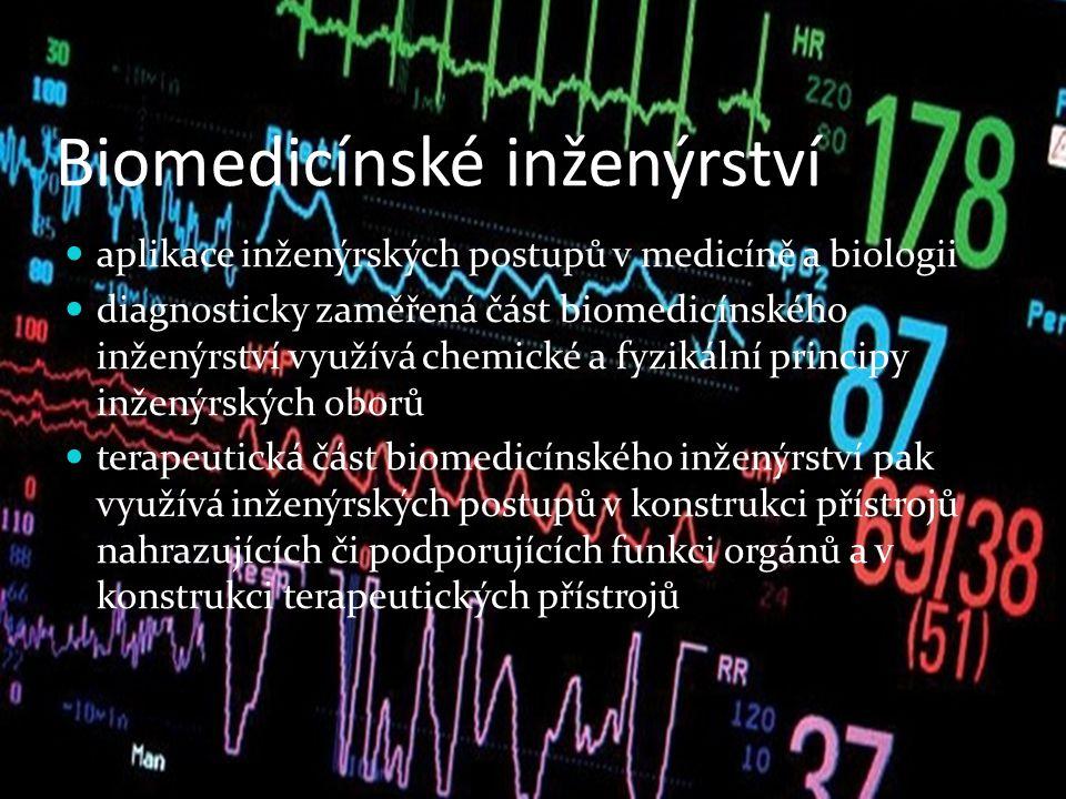 Biomedicínské inženýrství aplikace inženýrských postupů v medicíně a biologii diagnosticky zaměřená část biomedicínského inženýrství využívá chemické