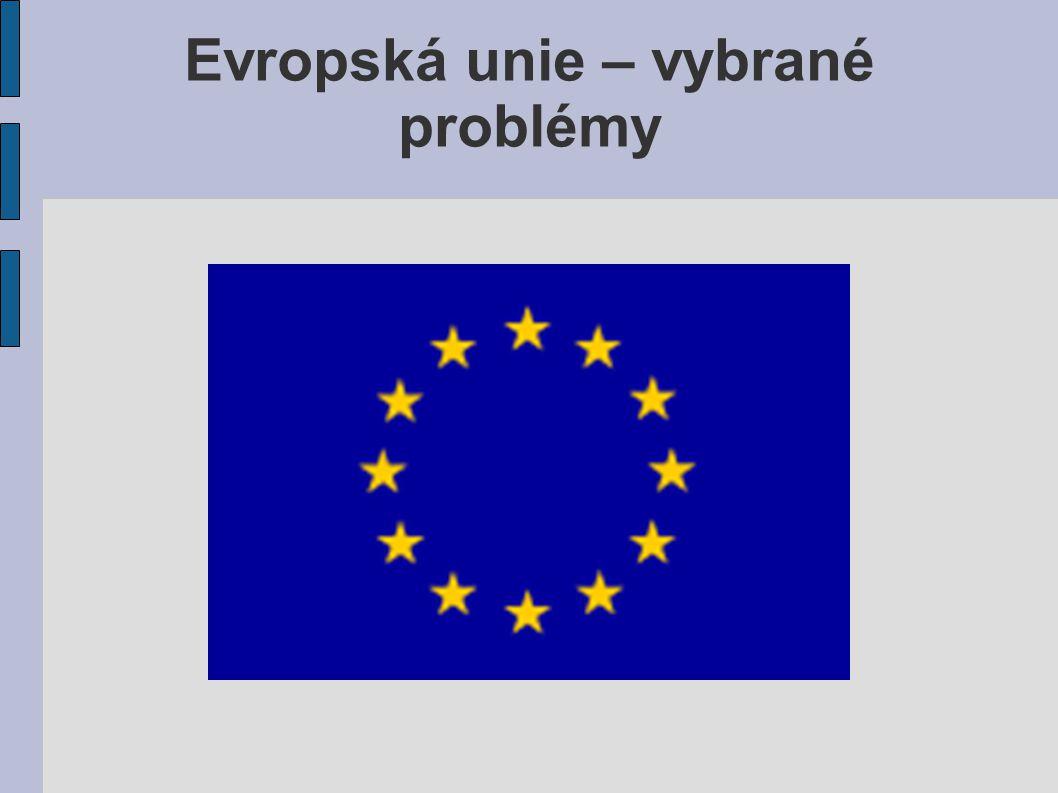 Evropská unie – vybrané problémy