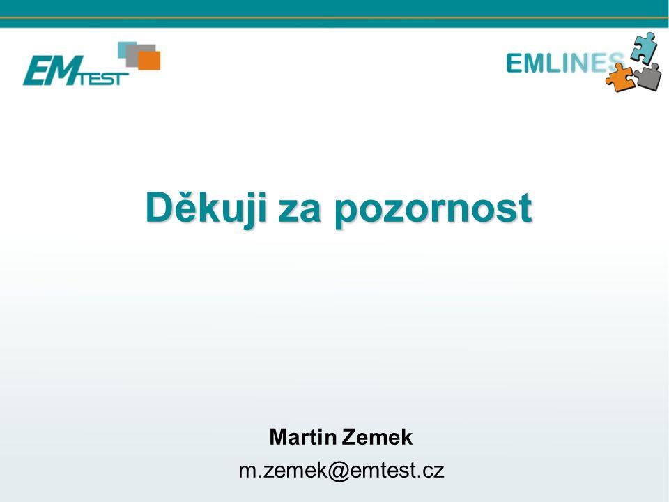 Martin Zemek m.zemek@emtest.cz Děkuji za pozornost