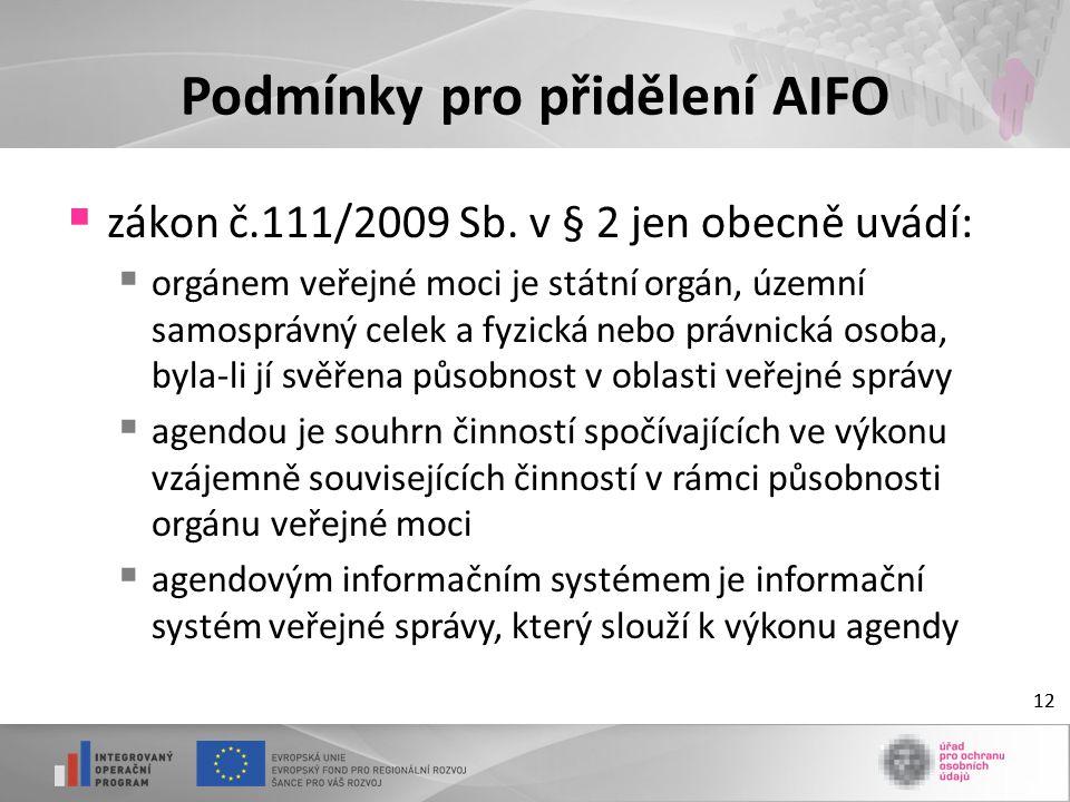 12 Podmínky pro přidělení AIFO  zákon č.111/2009 Sb.