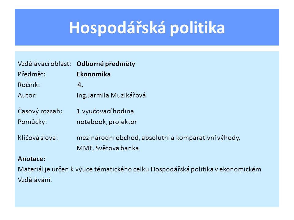 Hospodářská politika Vzdělávací oblast:Odborné předměty Předmět:Ekonomika Ročník: 4.
