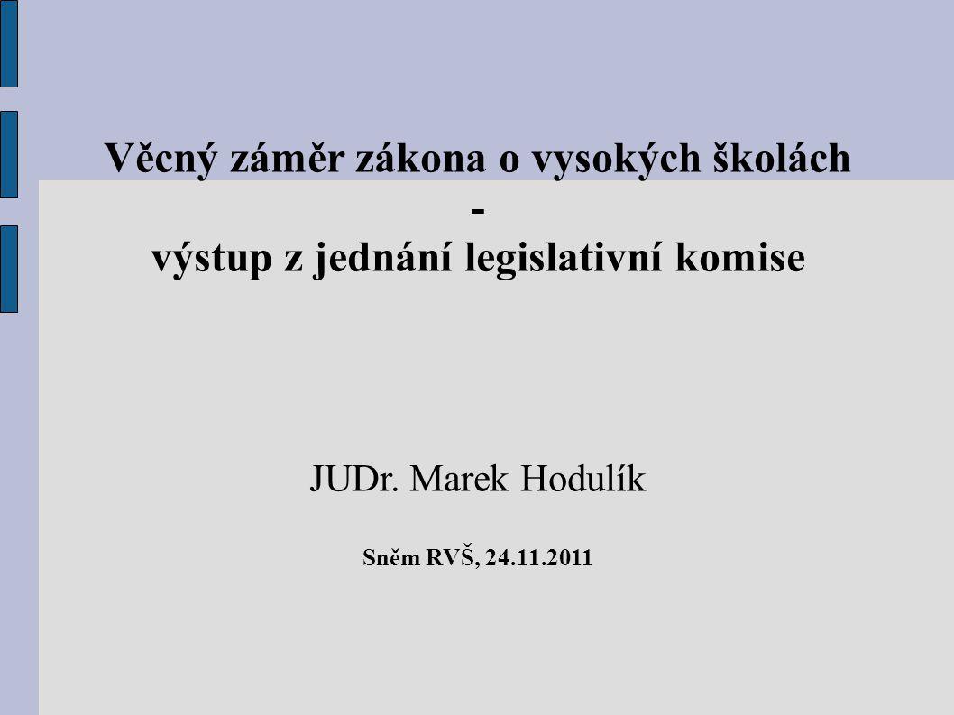 Věcný záměr zákona o vysokých školách - výstup z jednání legislativní komise JUDr.