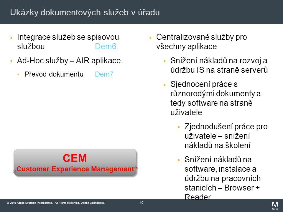 © 2010 Adobe Systems Incorporated. All Rights Reserved. Adobe Confidential. Ukázky dokumentových služeb v úřadu  Integrace služeb se spisovou službou