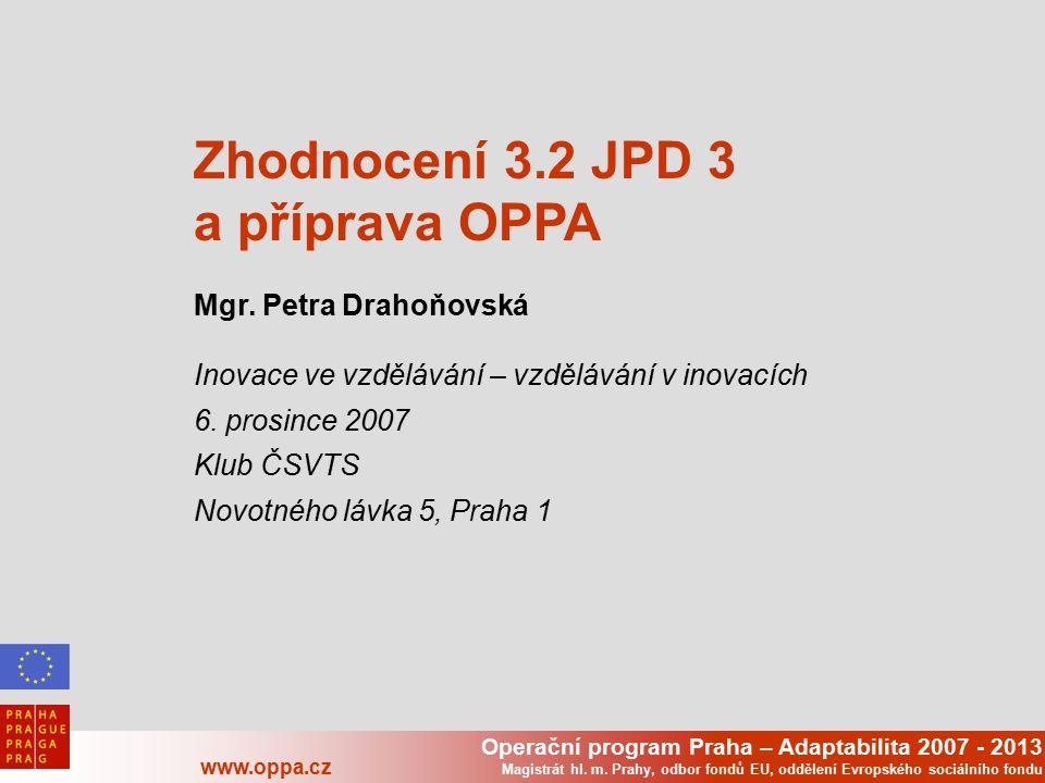 Operační program Praha – Adaptabilita 2007 - 2013 www.oppa.cz Magistrát hl. m. Prahy, odbor fondů EU, oddělení Evropského sociálního fondu Zhodnocení