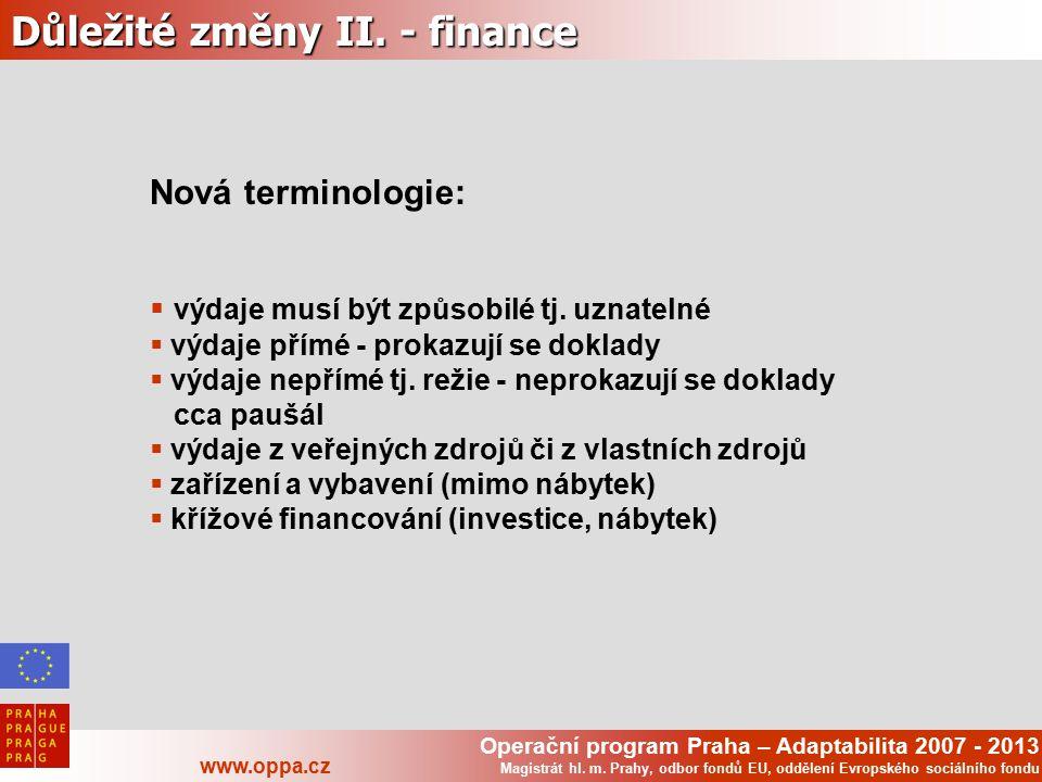 Operační program Praha – Adaptabilita 2007 - 2013 www.oppa.cz Magistrát hl. m. Prahy, odbor fondů EU, oddělení Evropského sociálního fondu Důležité zm