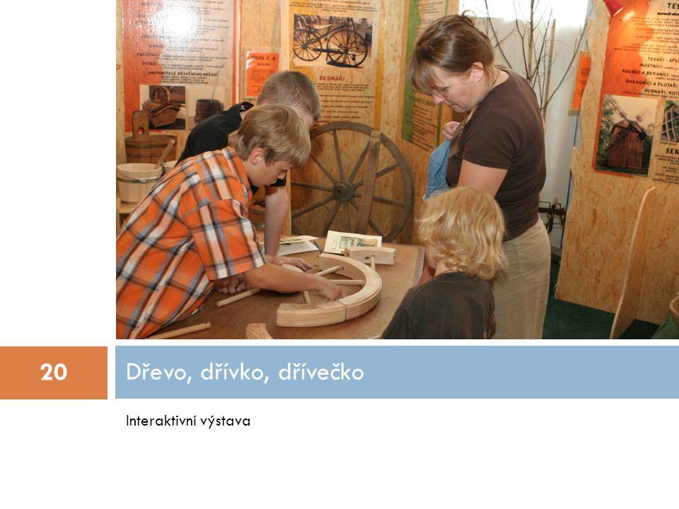 Interaktivní výstava Dřevo, dřívko, dřívečko 20