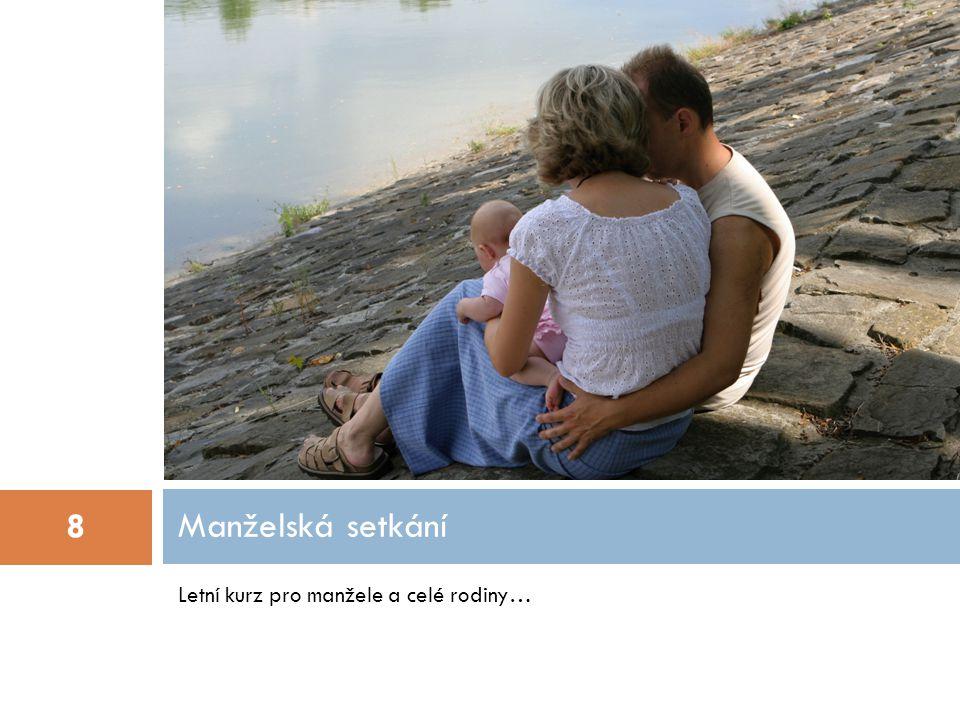 Letní kurz pro manžele a celé rodiny… Manželská setkání 8