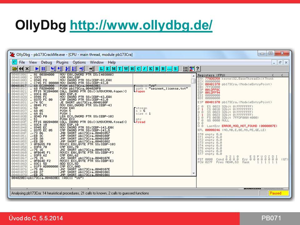 PB071 Úvod do C, 5.5.2014 OllyDbg http://www.ollydbg.de/http://www.ollydbg.de/