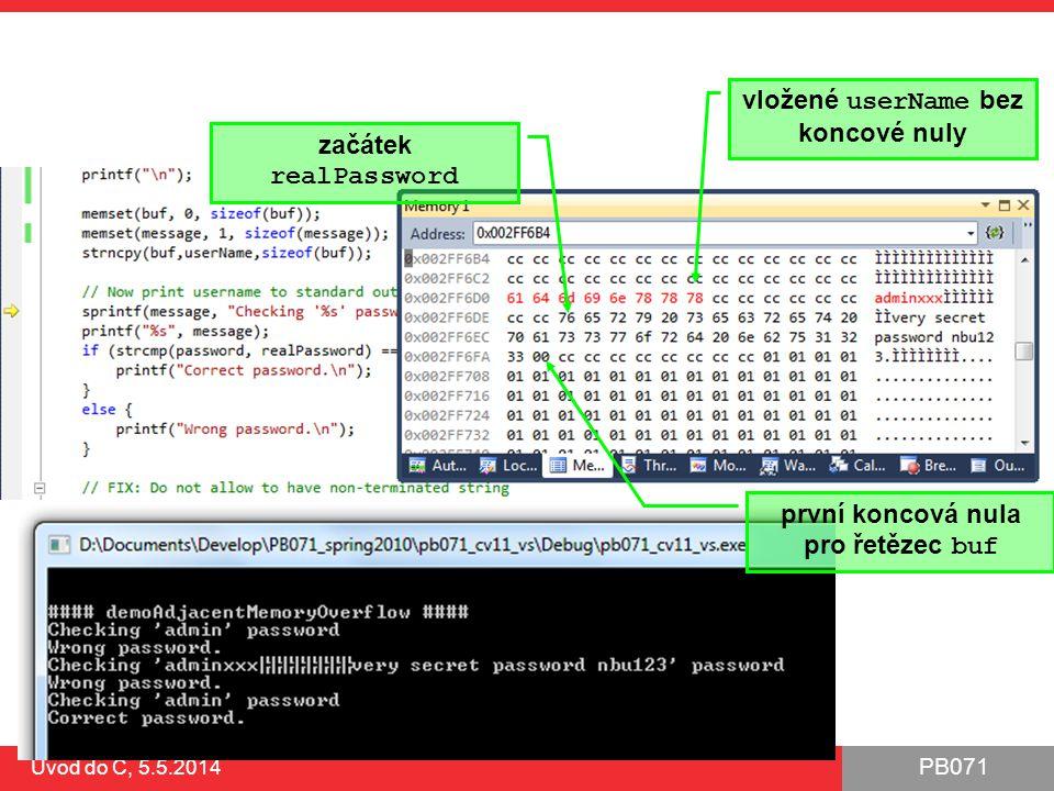 PB071 Úvod do C, 5.5.2014 vložené userName bez koncové nuly první koncová nula pro řetězec buf začátek realPassword