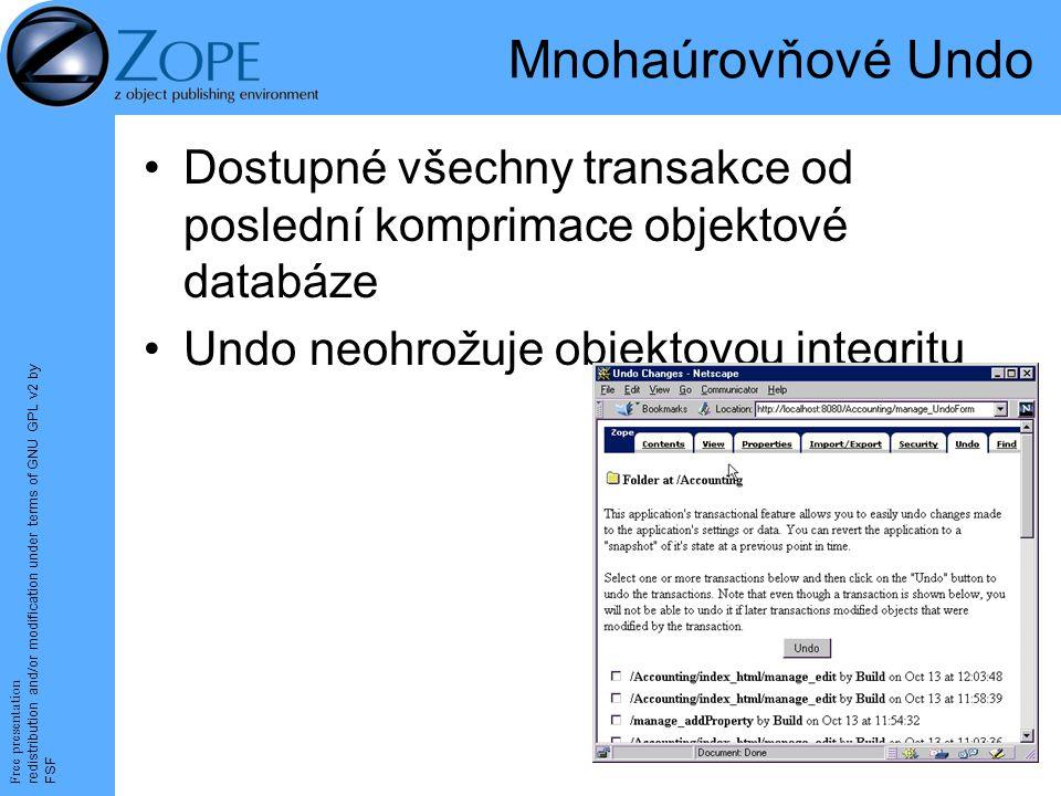 Free presentation redistribution and/or modification under terms of GNU GPL v2 by FSF 22 Mnohaúrovňové Undo Dostupné všechny transakce od poslední komprimace objektové databáze Undo neohrožuje objektovou integritu