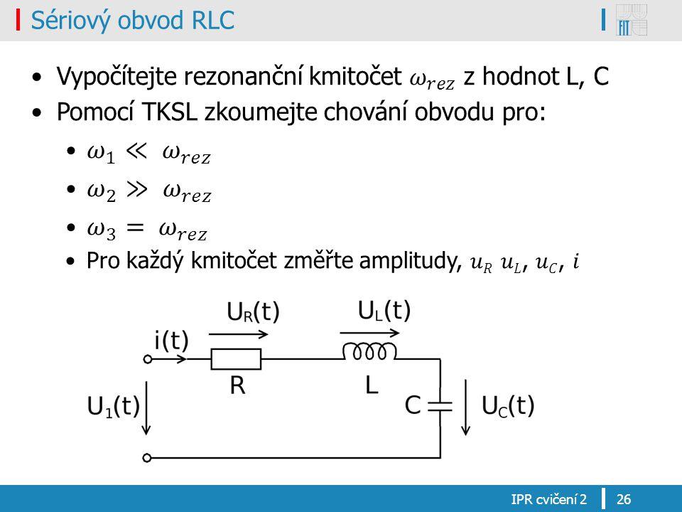 Sériový obvod RLC IPR cvičení 226