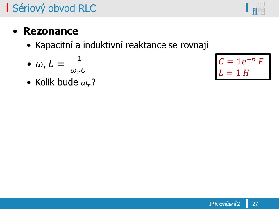 Sériový obvod RLC IPR cvičení 227