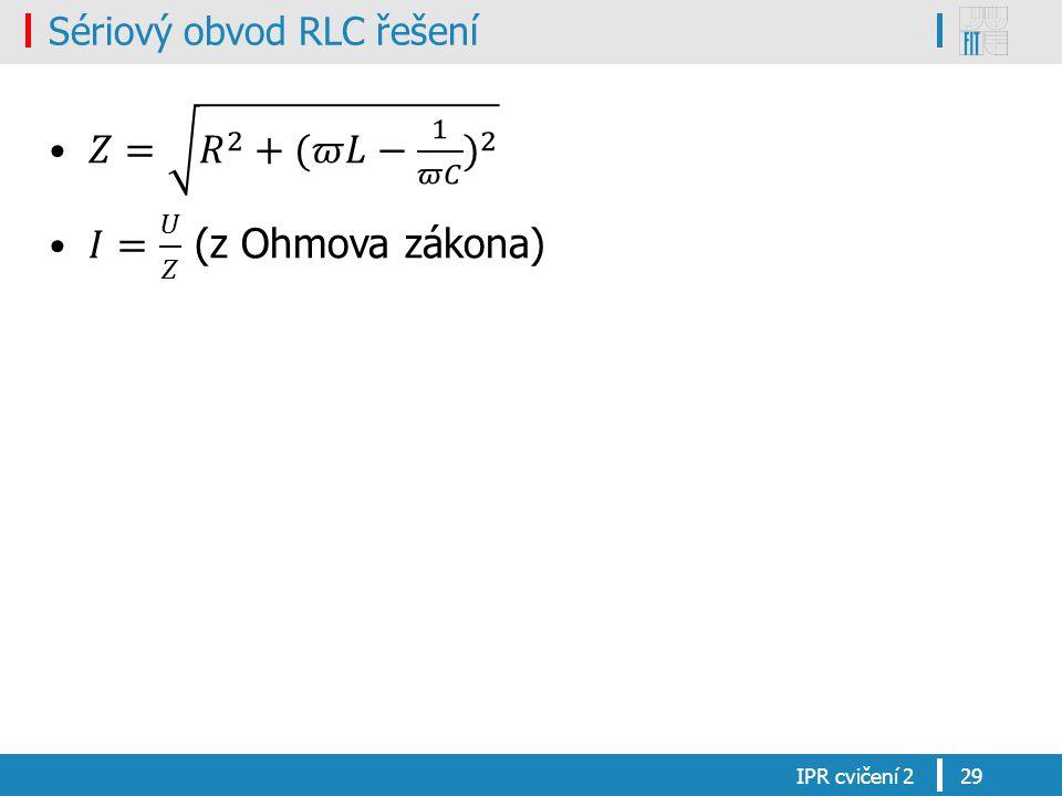 Sériový obvod RLC řešení IPR cvičení 229