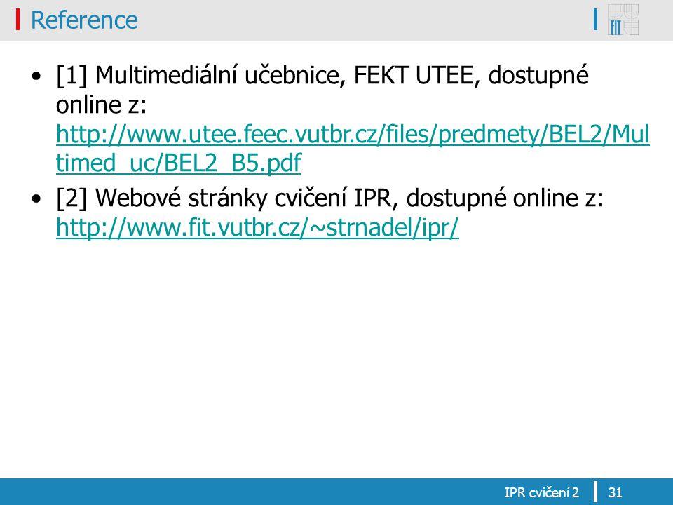 Reference [1] Multimediální učebnice, FEKT UTEE, dostupné online z: http://www.utee.feec.vutbr.cz/files/predmety/BEL2/Mul timed_uc/BEL2_B5.pdf http://