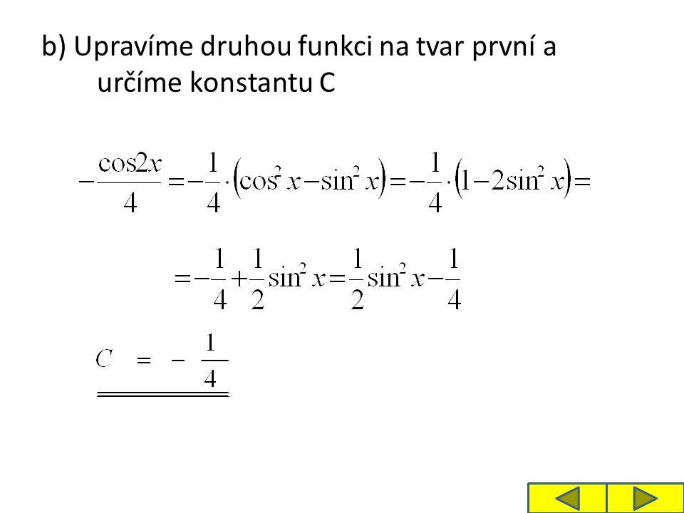 b) Upravíme druhou funkci na tvar první a určíme konstantu C