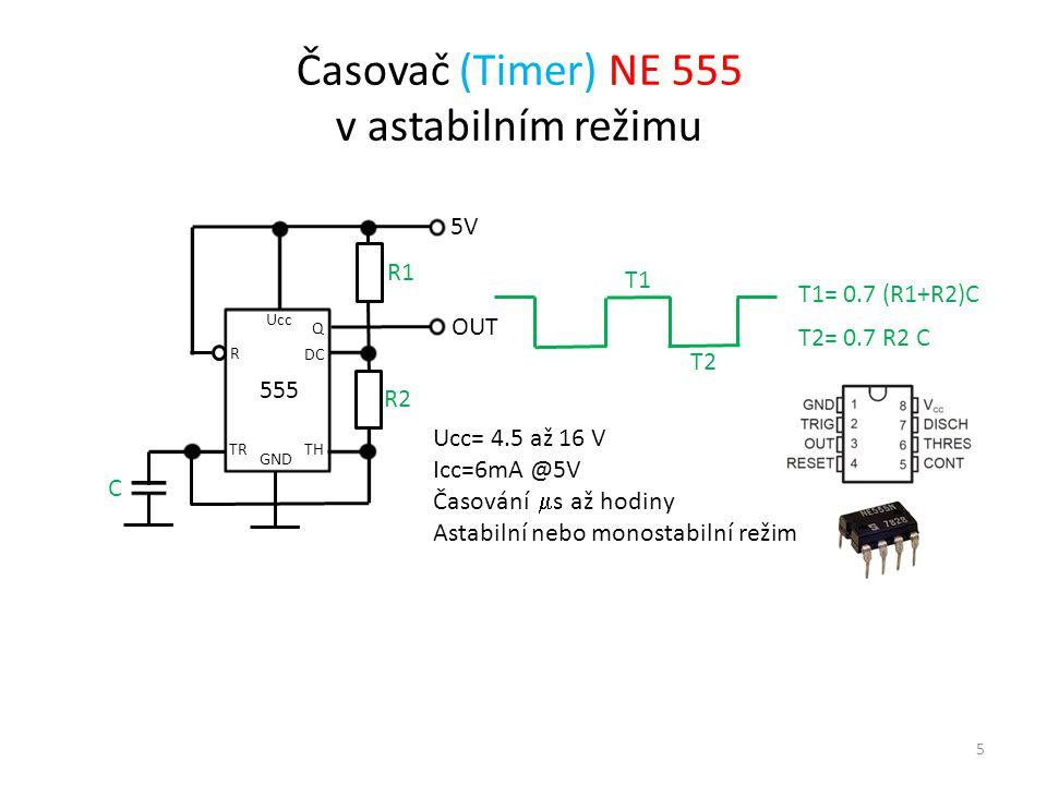Časovač (Timer) NE 555 v astabilním režimu 5V T1= 0.7 (R1+R2)C GND R1 R2 TR TH DC Q R Ucc C 555 OUT T2= 0.7 R2 C T1 T2 Ucc= 4.5 až 16 V Icc=6mA @5V Ča
