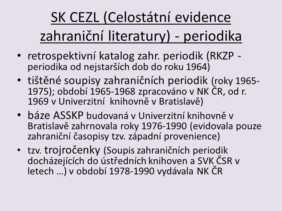 SK CEZL (Celostátní evidence zahraniční literatury) - periodika retrospektivní katalog zahr.