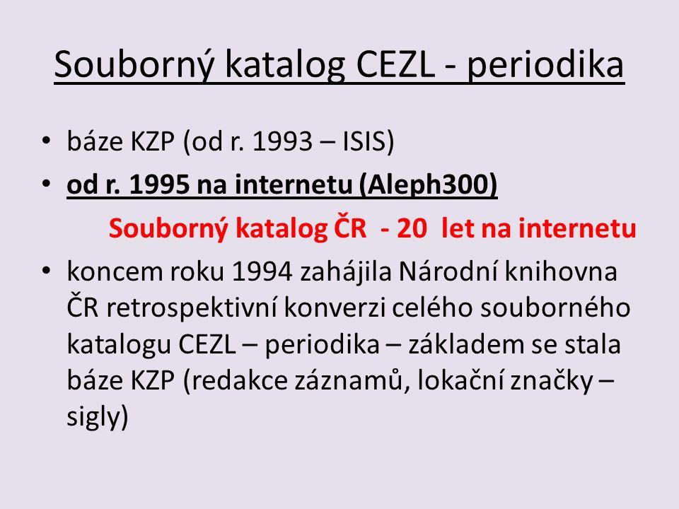 Souborný katalog CEZL - periodika báze KZP (od r. 1993 – ISIS) od r.
