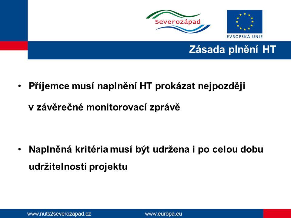 Příjemce musí naplnění HT prokázat nejpozději v závěrečné monitorovací zprávě Naplněná kritéria musí být udržena i po celou dobu udržitelnosti projekt