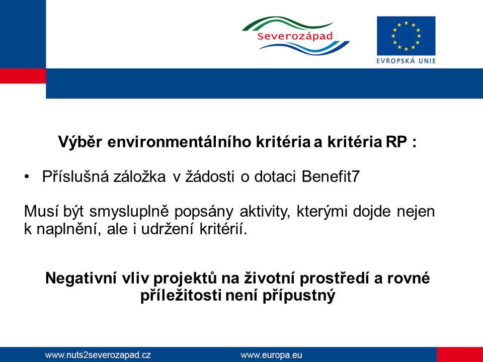 Výběr environmentálního kritéria a kritéria RP : Příslušná záložka v žádosti o dotaci Benefit7 Musí být smysluplně popsány aktivity, kterými dojde nej