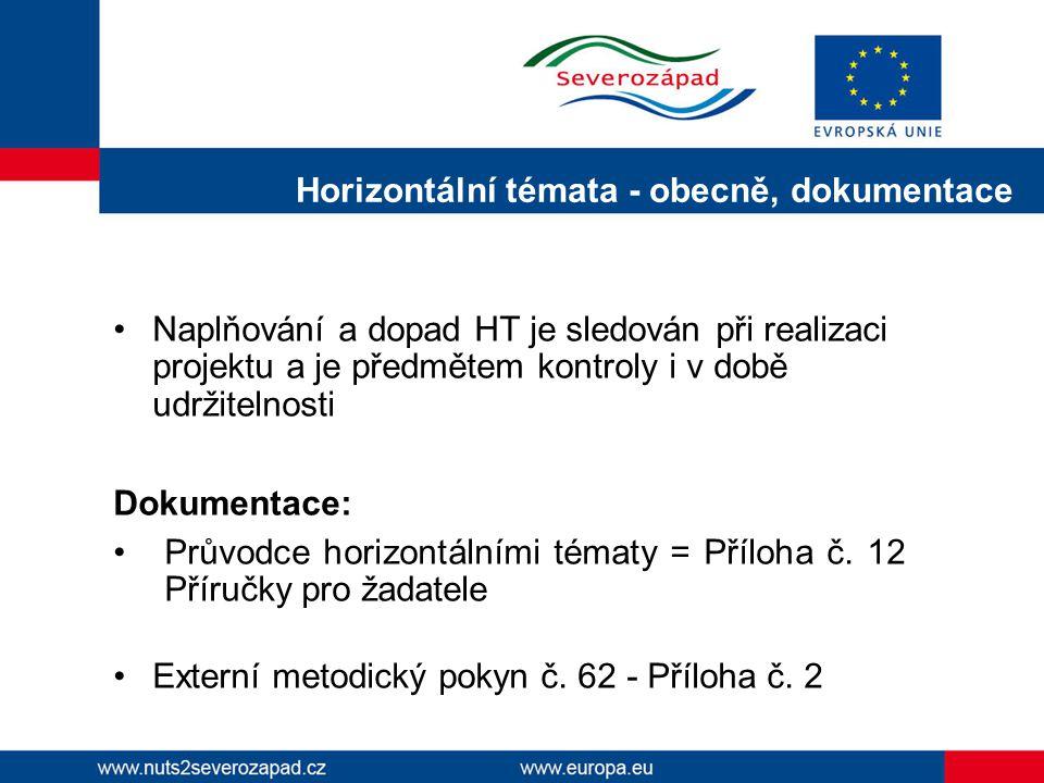 Naplňování a dopad HT je sledován při realizaci projektu a je předmětem kontroly i v době udržitelnosti Dokumentace: Průvodce horizontálními tématy =