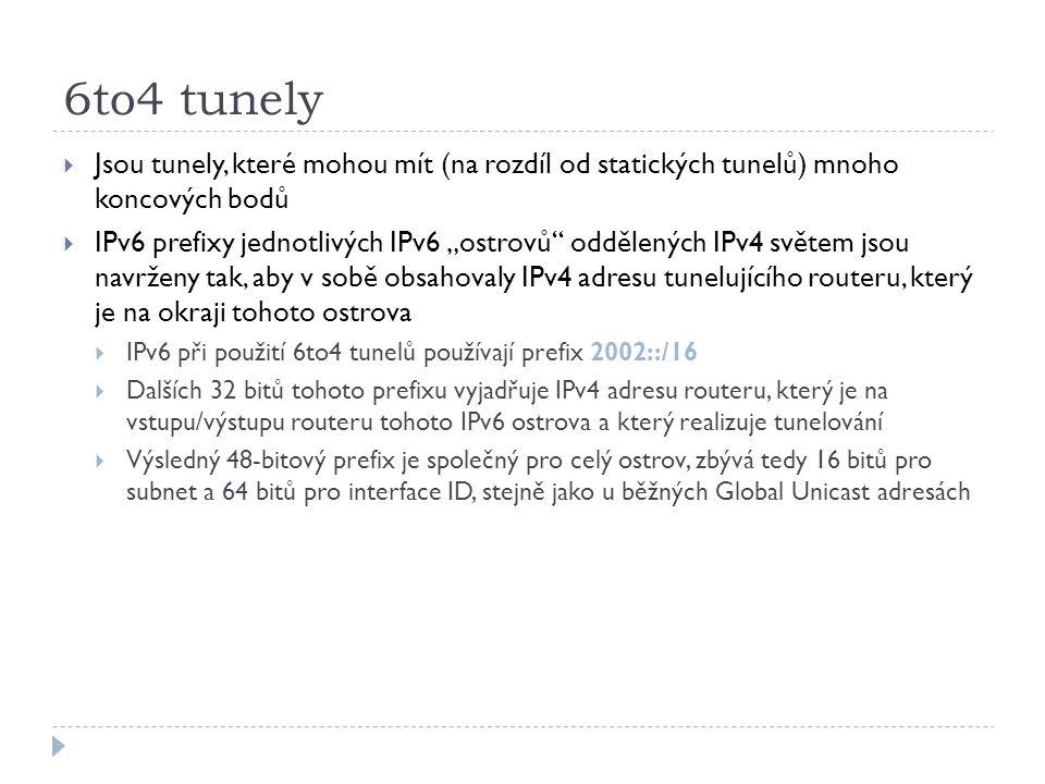 """6to4 tunely  Jsou tunely, které mohou mít (na rozdíl od statických tunelů) mnoho koncových bodů  IPv6 prefixy jednotlivých IPv6 """"ostrovů"""" oddělených"""
