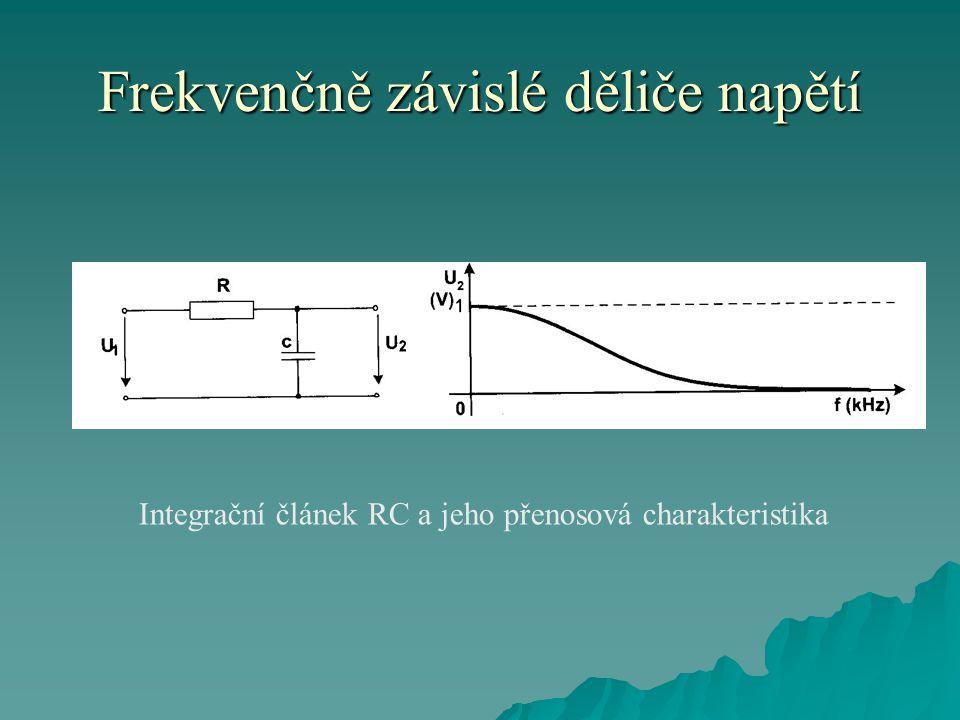 Frekvenčně závislé děliče napětí Integrační článek RC a jeho přenosová charakteristika