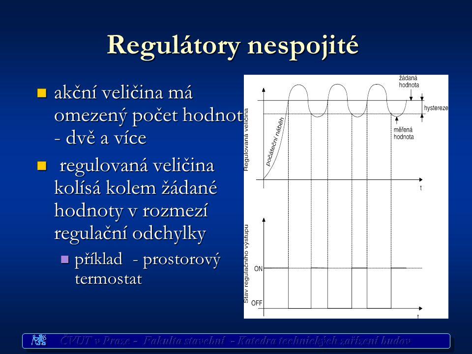 Regulátory nespojité akční veličina má omezený počet hodnot - dvě a více akční veličina má omezený počet hodnot - dvě a více regulovaná veličina kolísá kolem žádané hodnoty v rozmezí regulační odchylky regulovaná veličina kolísá kolem žádané hodnoty v rozmezí regulační odchylky příklad - prostorový termostat příklad - prostorový termostat