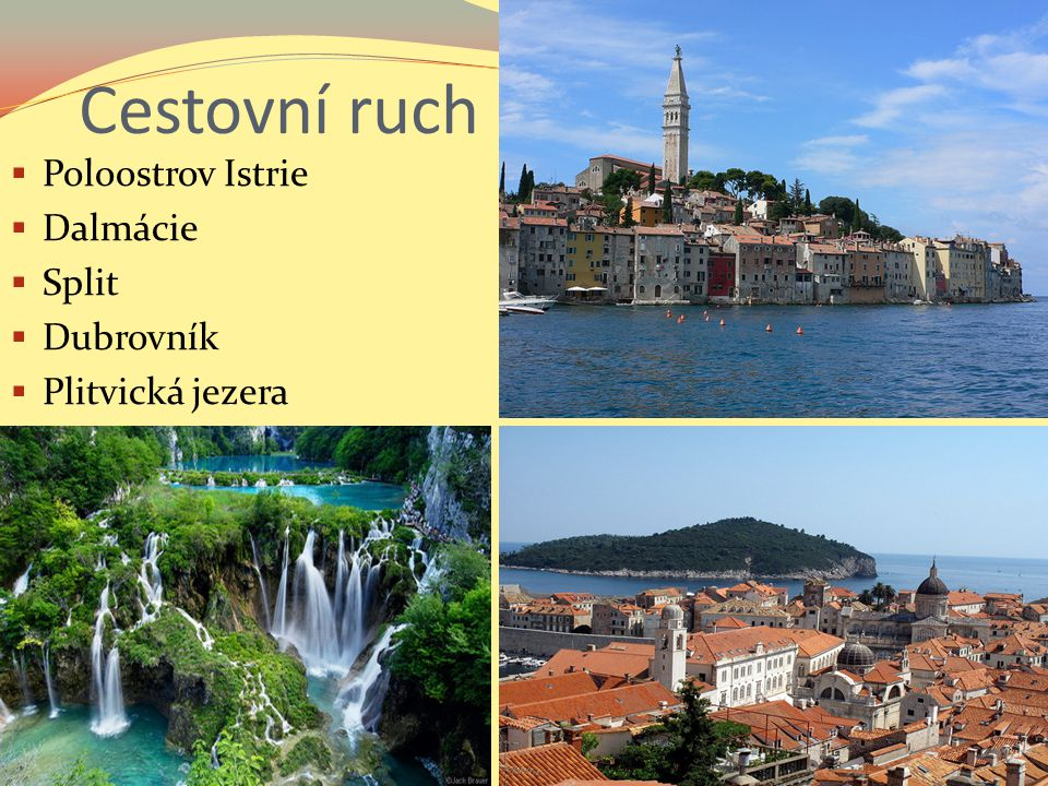 Cestovní ruch  Poloostrov Istrie  Dalmácie  Split  Dubrovník  Plitvická jezera