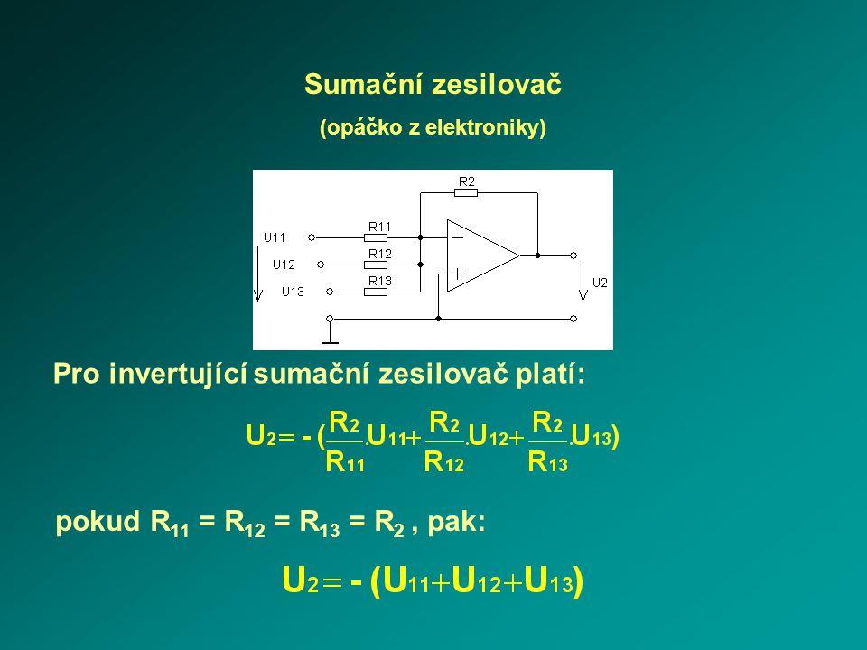 Sumační zesilovač (opáčko z elektroniky) Pro invertující sumační zesilovač platí: pokud R 11 = R 12 = R 13 = R 2, pak: