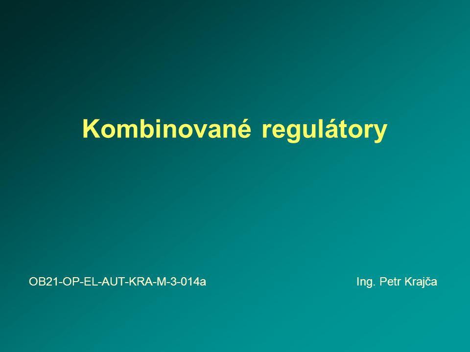 Kombinované regulátory OB21-OP-EL-AUT-KRA-M-3-014a Ing. Petr Krajča