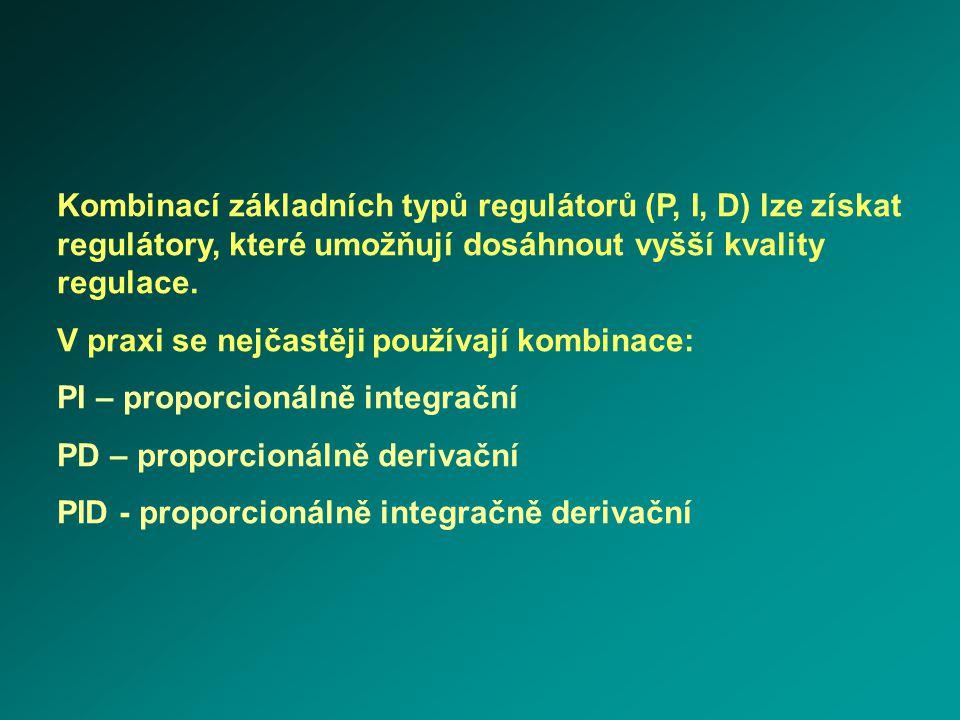 Kombinací základních typů regulátorů (P, I, D) lze získat regulátory, které umožňují dosáhnout vyšší kvality regulace.