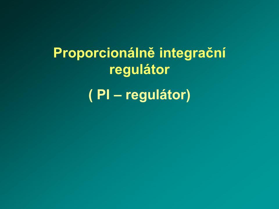 Proporcionálně integrační regulátor ( PI – regulátor)