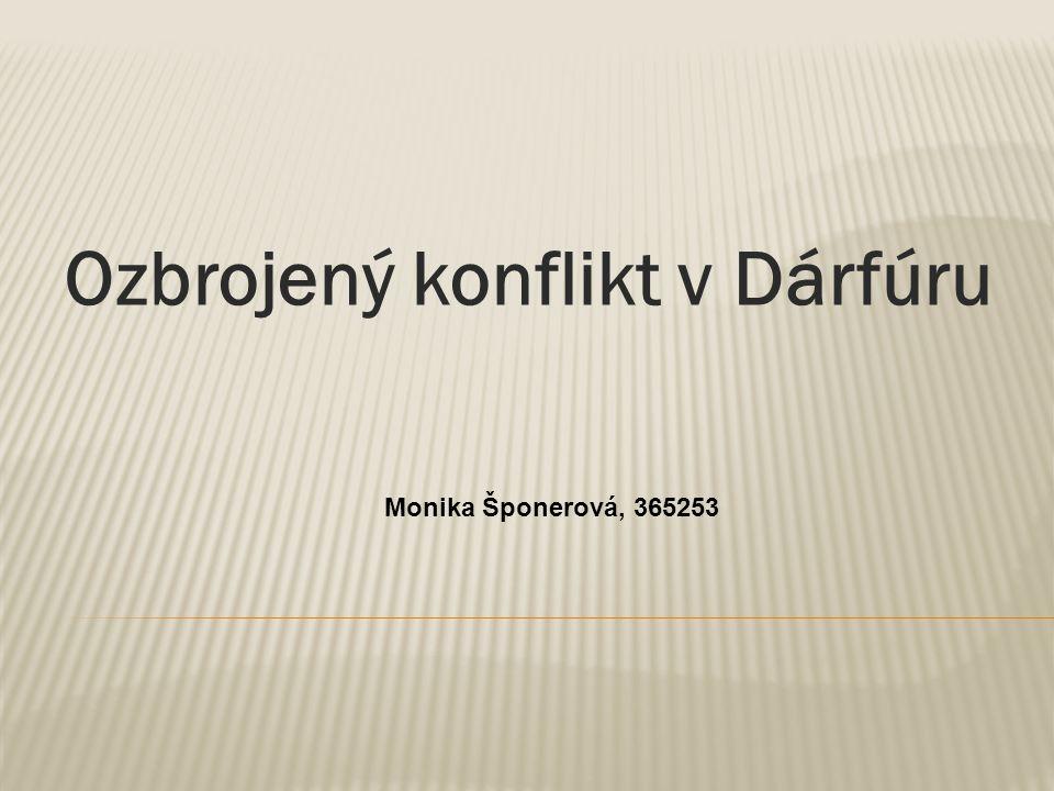 Ozbrojený konflikt v Dárfúru Monika Šponerová, 365253