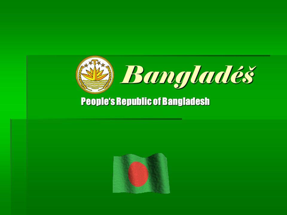 Bangladéš Bangladéš People's Republic of Bangladesh