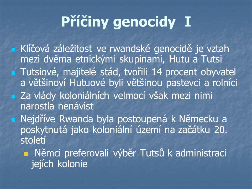 Příčiny genocidy I Klíčová záležitost ve rwandské genocidě je vztah mezi dvěma etnickými skupinami, Hutu a Tutsi Tutsiové, majitelé stád, tvořili 14 p