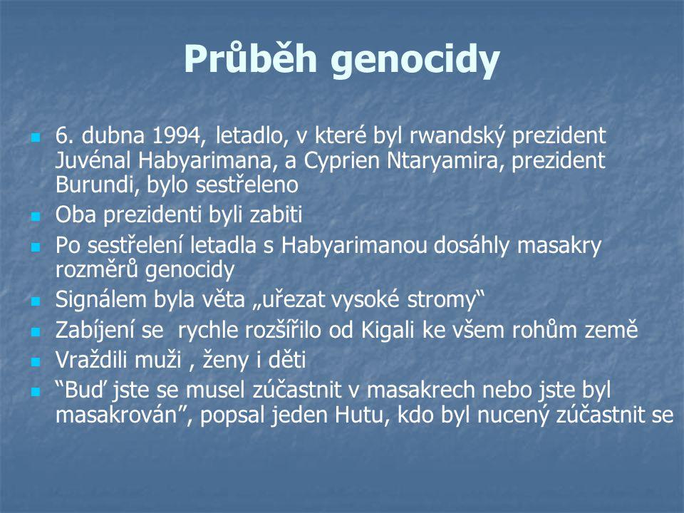 Průběh genocidy 6. dubna 1994, letadlo, v které byl rwandský prezident Juvénal Habyarimana, a Cyprien Ntaryamira, prezident Burundi, bylo sestřeleno O
