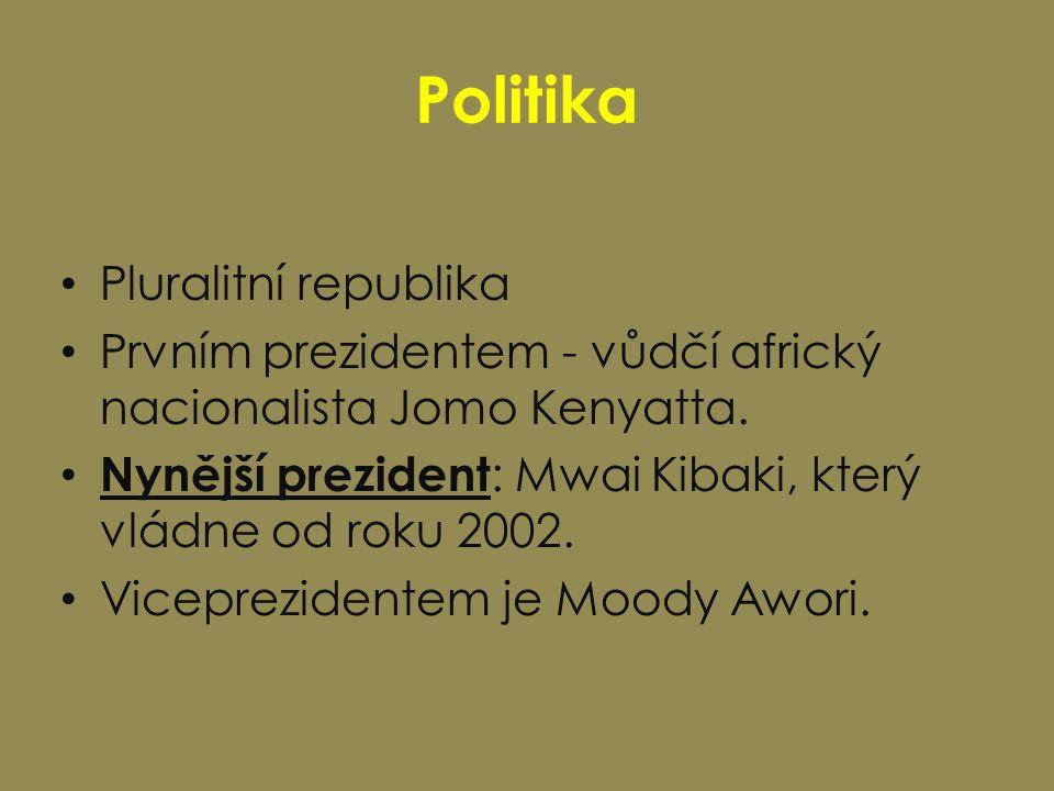 Politika Pluralitní republika Prvním prezidentem - vůdčí africký nacionalista Jomo Kenyatta. Nynější prezident : Mwai Kibaki, který vládne od roku 200