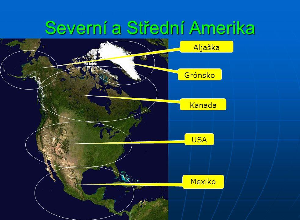 Severní a Střední Amerika Grónsko Kanada USA Mexiko Aljaška
