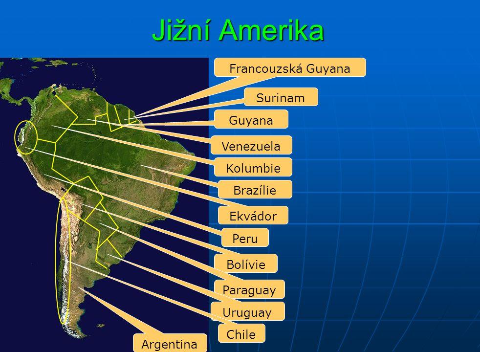 Jižní Amerika Francouzská Guyana Surinam Guyana Venezuela Kolumbie Brazílie Ekvádor Peru Bolívie Paraguay Uruguay Chile Argentina