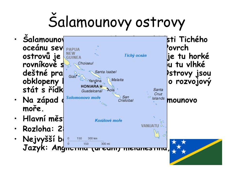 Šalamounovy ostrovy Šalamounovy ostrovy leží v západní části Tichého oceánu severovýchodně od Austrálie. Povrch ostrovů je převážně hornatý, podnebí j