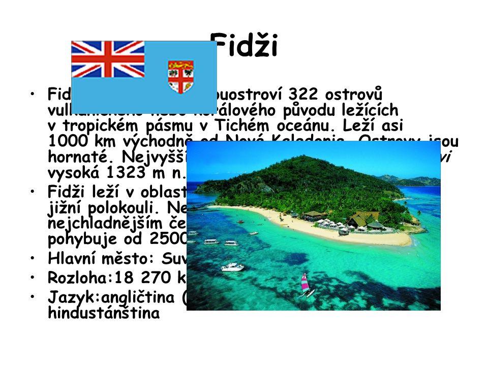 Fidži Fidži je osamocené souostroví 322 ostrovů vulkanického nebo korálového původu ležících v tropickém pásmu v Tichém oceánu. Leží asi 1000 km výcho