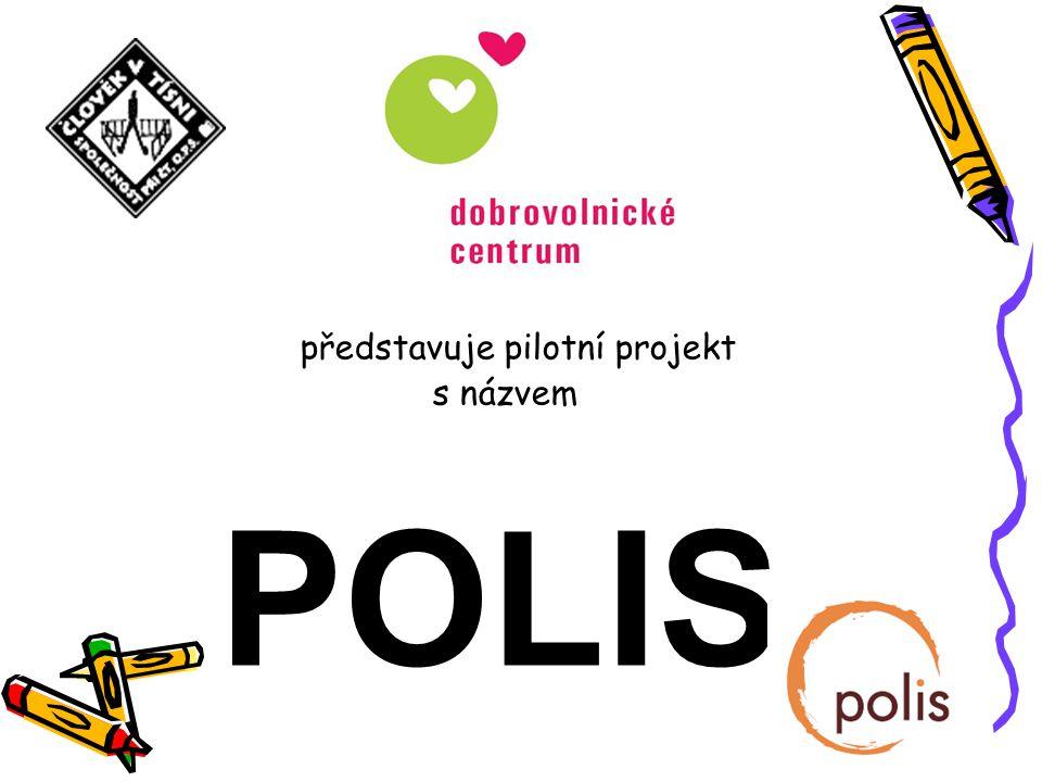 představuje pilotní projekt s názvem POLIS