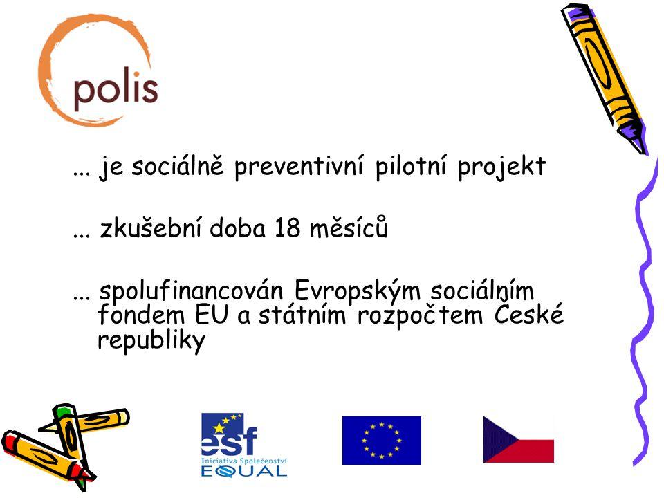 ... je sociálně preventivní pilotní projekt... zkušební doba 18 měsíců...