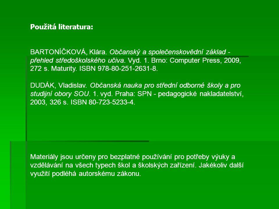 Použitá literatura: BARTONÍČKOVÁ, Klára.