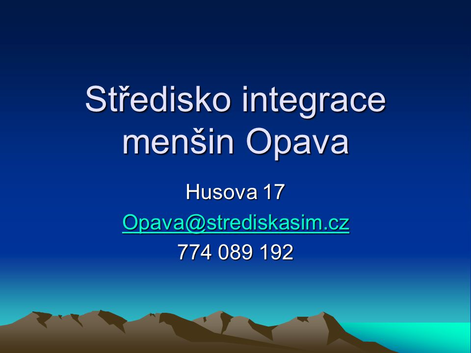 Středisko integrace menšin Opava Husova 17 Opava@strediskasim.cz 774 089 192